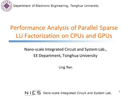 Department of Electronic Engineering, Tsinghua University Nano-scale Integrated Circuit and System Lab. Performance Analysis of Parallel Sparse LU Factorization.