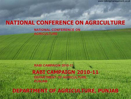 NATIONAL CONFERENCE ON AGRICULTURE RABI CAMPAIGN 2010-11 DEPARTMENT OF AGRICULTURE, PUNJAB NATIONAL CONFERENCE ON AGRICULTURE RABI CAMPAIGN 2010-11 DEPARTMENT.