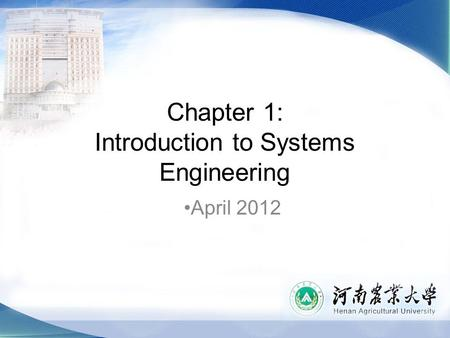 Chapter 1: Introduction to Systems Engineering April 2012.