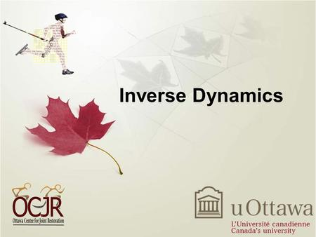 "Inverse Dynamics. APA 6903 Fall 2013 2 What is ""Inverse Dynamics""?"
