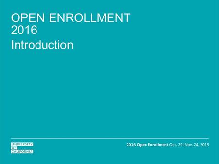 OPEN ENROLLMENT 2016 Introduction.  3% overall cost increase o 34% will see a rate reduction o 50% will see increases of < $6 o 16% will see increases.