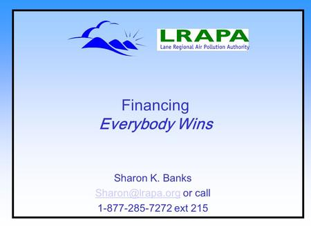 Financing Everybody Wins Sharon K. Banks or call 1-877-285-7272 ext 215.