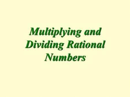 Multiplying and Dividing Rational Numbers. The term Rational Numbers refers to any number that can be written as a fraction. This includes fractions that.