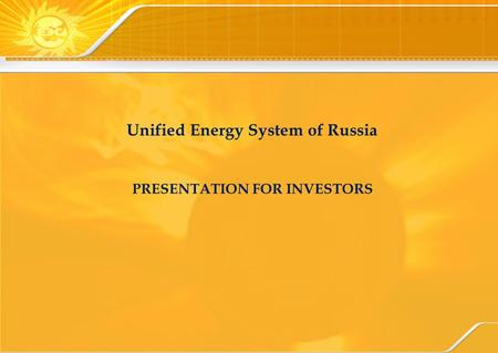PRESENTATION FOR INVESTORS Unified Energy System of Russia.