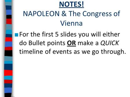 NOTES! NAPOLEON & The Congress of Vienna