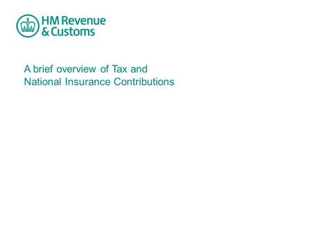 A brief overview of Tax and National Insurance Contributions.