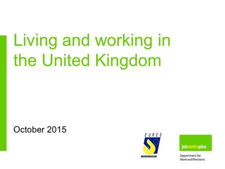 October 2015 Living and working in the United Kingdom.