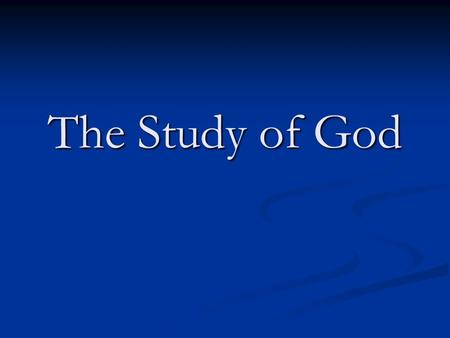 The Study of God. Outline of Chapter 1 Outline of Chapter 1 CH Spurgeon CH Spurgeon Who Needs Theology Who Needs Theology Where to Start Where to Start.