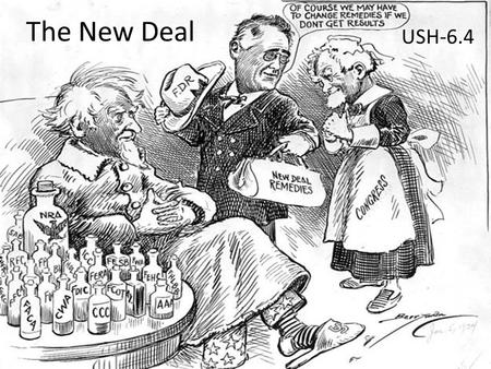 The New Deal USH-6.4. I. Turn around A.People wanted a president that would end the Depression B.Franklin D. Roosevelt (D) of New York is elected in 1932.