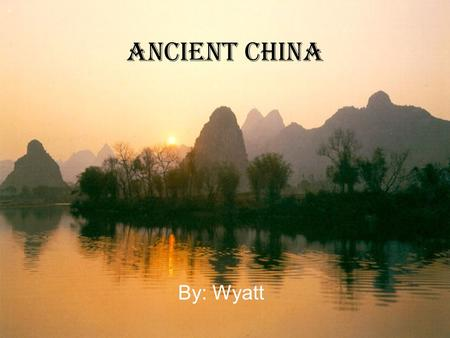 Ancient China By: Wyatt. Chinese Inventions Did you know that the Chinese are one of the most advanced civilizations. They invented the compass, gun powder.