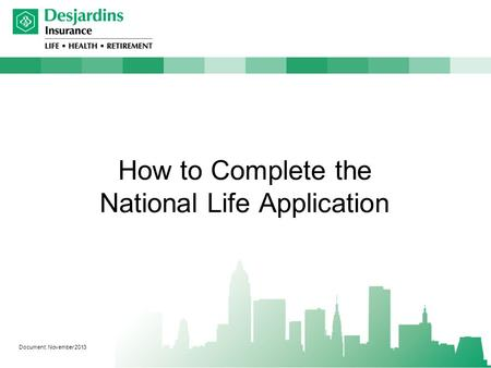 How to Complete the National Life Application Document: November 2013.