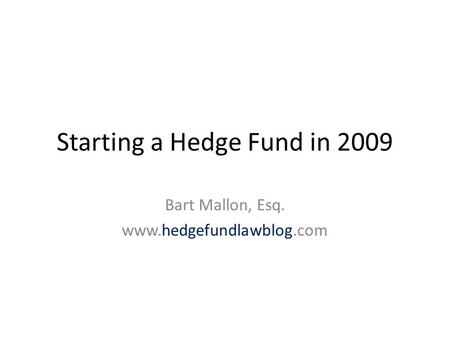 Starting a Hedge Fund in 2009