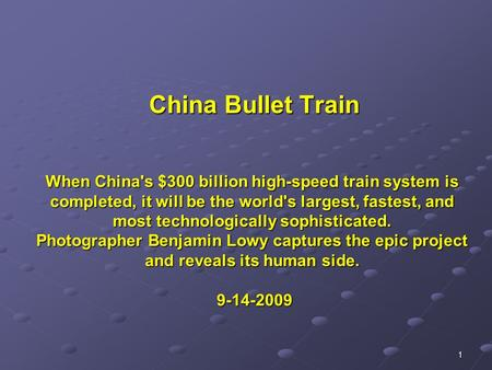1 When China's $300 billion high-speed train system is completed, it will be the world's largest, fastest, and most technologically sophisticated. Photographer.