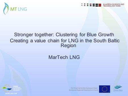 Stronger together: Clustering for Blue Growth Creating a value chain for LNG in the South Baltic Region MarTech LNG.