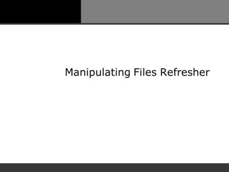 Manipulating Files Refresher. The touch Command touch is used to create a new, empty file. If the file already exists, touch updates the time and date.