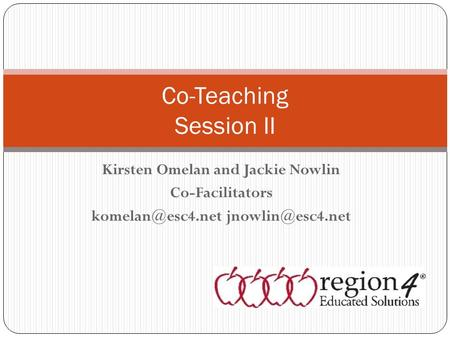 Kirsten Omelan and Jackie Nowlin Co-Facilitators Co-Teaching Session II.