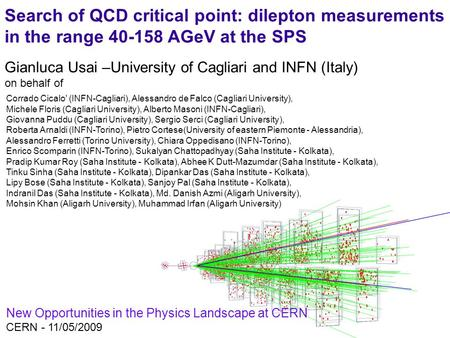 1 Gianluca Usai –University of Cagliari and INFN (Italy) on behalf of New Opportunities in the Physics Landscape at CERN CERN - 11/05/2009 Search of QCD.