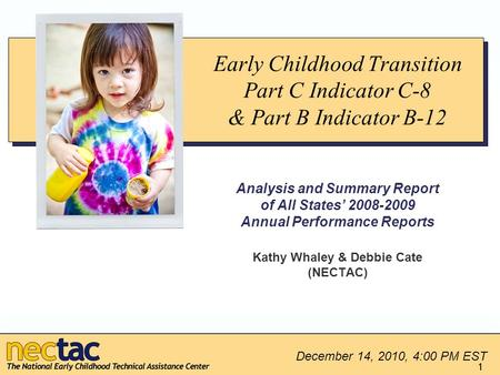 Early Childhood Transition Part C Indicator C-8 & Part B Indicator B-12 Analysis and Summary Report of All States' 2008-2009 Annual Performance Reports.