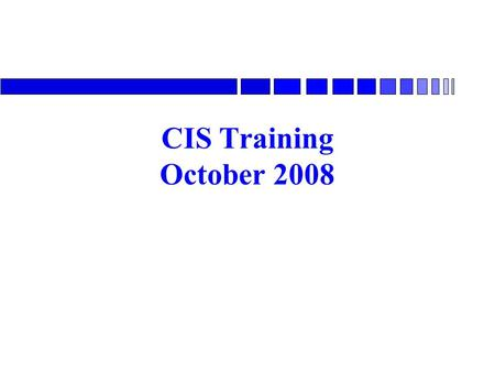 CIS Training October 2008. Subcommittee Structure n The Voting membership is composed of Standards Committee members and non- Standards Committee Members.