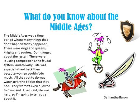 What do you know about the Middle Ages?