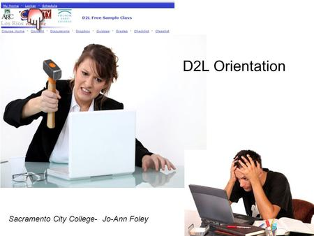 1 Sacramento City College- Jo-Ann Foley D2L Orientation.