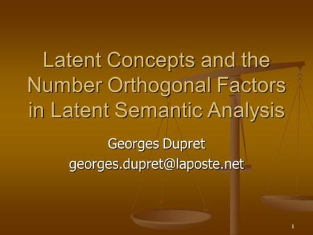 1 Latent Concepts and the Number Orthogonal Factors in Latent Semantic Analysis Georges Dupret