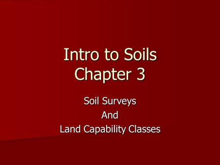 Intro to Soils Chapter 3 Soil Surveys And Land Capability Classes.