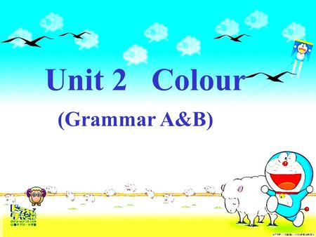 Unit 2 Colour (Grammar A&B). Task 1.would rather do sth. than (do) sth. would rather do sth. Task 2.prefer+ n. /pron. +to + n. / pron. prefer doing sth.