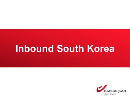 Inbound South Korea. South Korea Market overview South Korea has a population of 50 million inhabitants 29.2 million buy online & 71,1% of internet users.