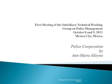 Police Cooperation by Ann-Marie Alleyne Alleyne 2013 Police Cooperation Mexico.