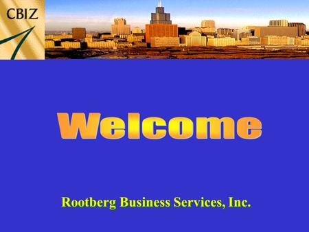 Rootberg Business Services, Inc.. Local Firms vs. National Firms  Diversity of experience (not pigeon-holed).  Direct contact with partners and upper.