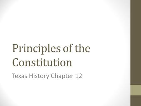 Principles of the Constitution Texas History Chapter 12.