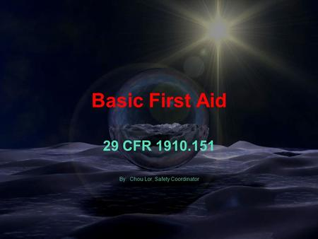 Facilities Planning & Management UW-Eau Claire Basic First Aid 29 CFR 1910.151 By: Chou Lor, Safety Coordinator.