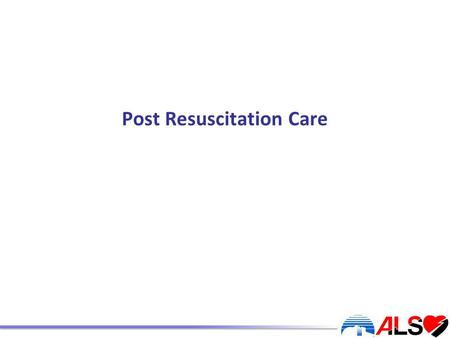 Post Resuscitation Care. To understand: The need for continued resuscitation after return of spontaneous circulation How to treat the post cardiac arrest.