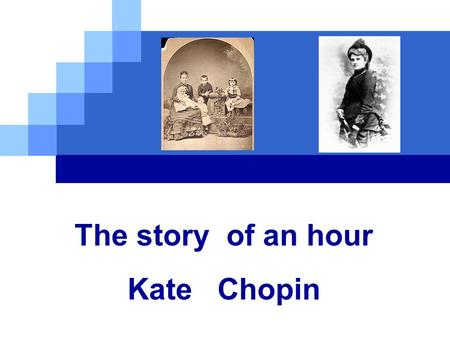 Kate chopins the story of an hour