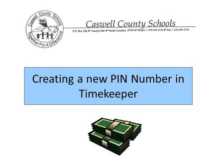 Creating a new PIN Number in Timekeeper. Step 1: Enter your Timekeeper Employee number as normal. This step is no different than what you do everyday.