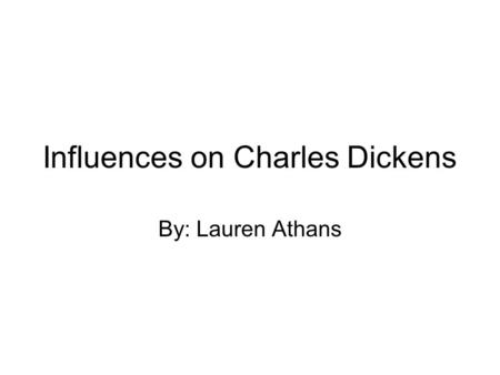 Influences on Charles Dickens