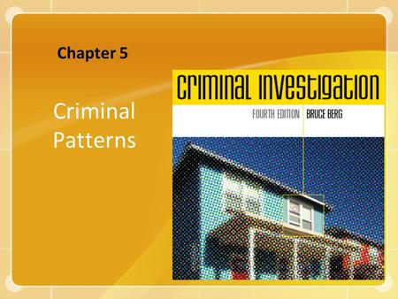 Criminal Patterns Chapter 5. Copyright ©2008 The McGraw-Hill Companies, Inc. All rights reserved. 2 Crime Patterns & Human Behavior Human beings are largely.