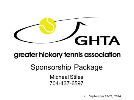 September 19-21, 2014 Sponsorship Package Micheal Stiles 704-437-6597.