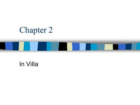 Chapter 2 In Villa. Vocab - Derivatives Sentences Translate on pages 20-23 –Girls - 1-10 –Boys - 11-20 If done, identify the direct objects in Latin.