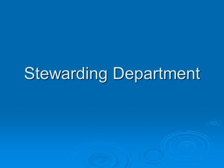 Stewarding Department. Cleaning Science and Stewarding is a very vital part of any F& B operation. It involves:  being familiar with all machines, equipment,