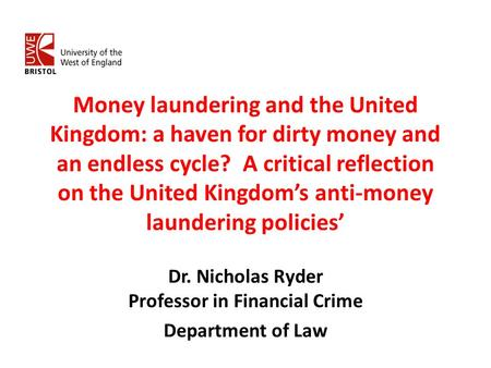Money laundering and the United Kingdom: a haven for dirty money and an endless cycle? A critical reflection on the United Kingdom's anti-money laundering.