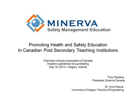 Promoting Health and Safety Education In Canadian Post Secondary Teaching Institutions Chemistry Industry Association of Canada Western Leadership Group.