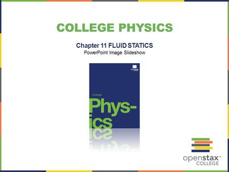 COLLEGE PHYSICS Chapter 11 FLUID STATICS <strong>PowerPoint</strong> Image Slideshow.