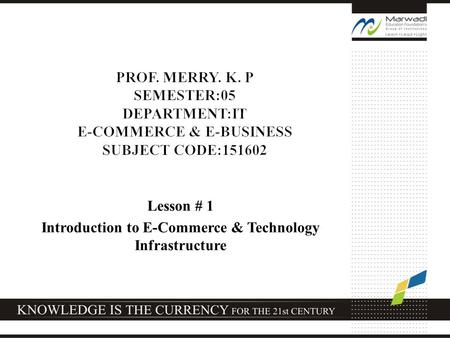 Lesson # 1 Introduction to E-Commerce & Technology Infrastructure.