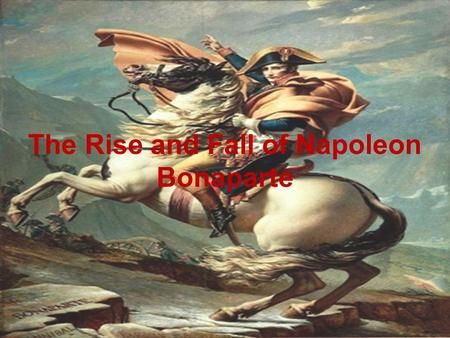 The Rise and Fall of Napoleon Bonaparte. Favorite subjects were Artillery, Mathematics, and Geography.