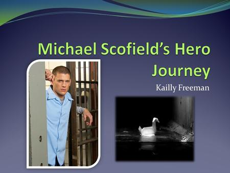 Kailly Freeman. Michael's Journey Michael Scofield is the little brother of Lincoln Burrows, an inmate who has been sentenced to death at Fox River Penitentiary.