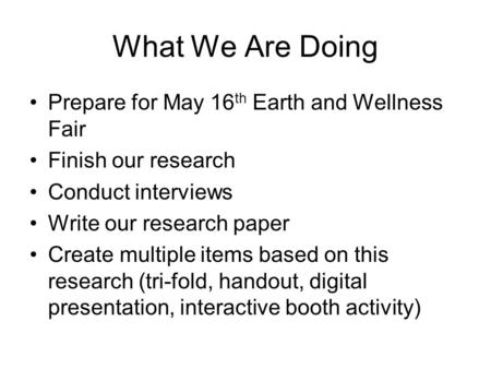 What We Are Doing Prepare for May 16th Earth and Wellness Fair