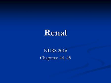 Renal NURS 2016 Chapters: 44, 45. Urolithiasis Nephrolithiasis vs urolithiasis Factors favouring stone formation: Infections Infections Urinary stasis.