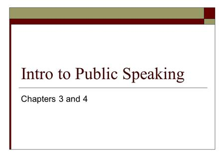Intro to Public Speaking Chapters 3 and 4. Listening Vs. Hearing  Listening Defined  Hearing Defined.